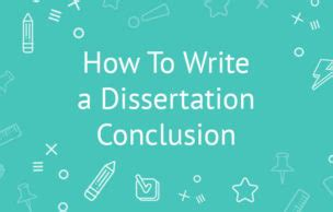 How to write a Conclusion and Discussion for a Dissertation